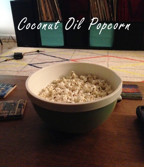 Coconut Oil Popcorn | real food. home made.